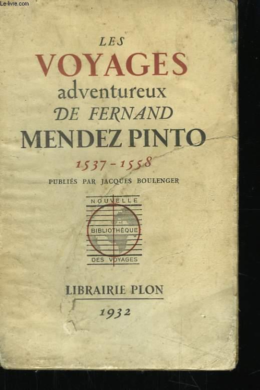 Les Voyages Adventureux de Fernand Mendez Pinto. 1537 - 1558