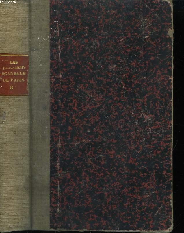 Les Derniers Scandales de Paris. TOMES XXIX à XXXII (4 parties en un seul volume)