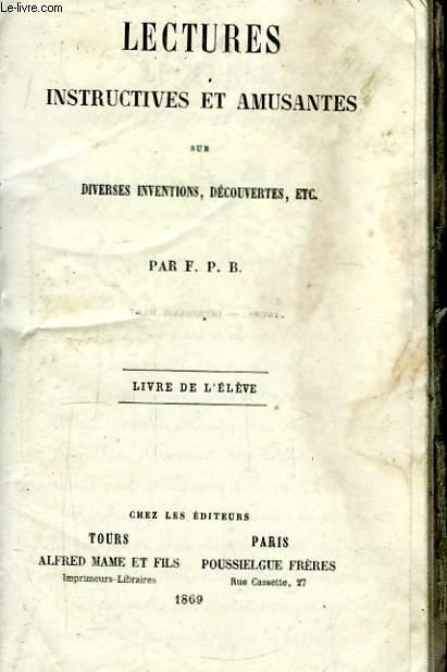 Lectures instructives et amusantes sur diverses inventions, découvertes ... Livre de l'élève.
