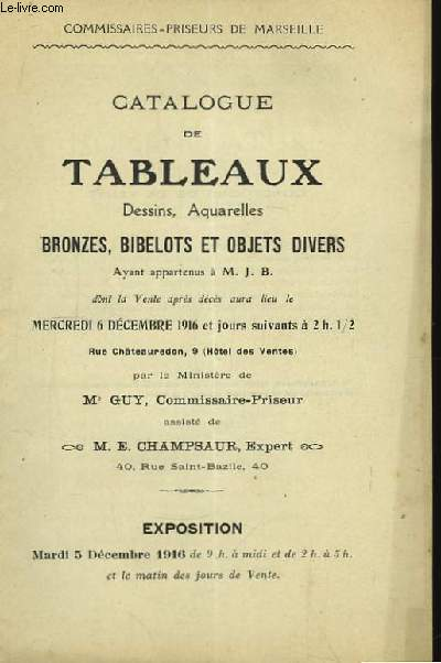 Catalogue de Tableaux, Dessins, Aquarelles, Bronzes, Bibelots, et objets divers.