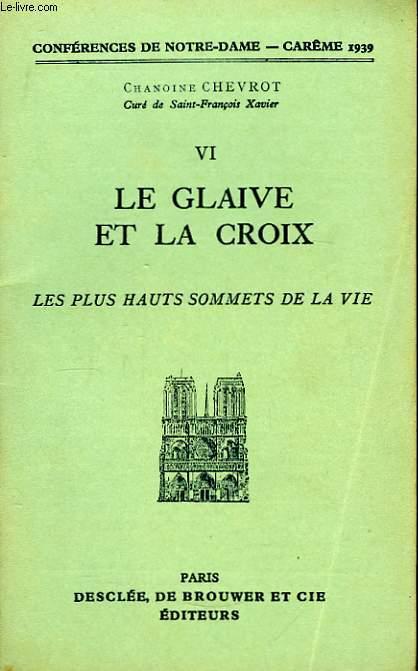 Le Glaive et la Croix - Les plus hauts sommets de la Vie.