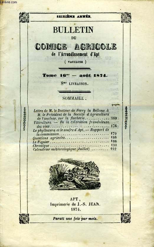 Bulletin du Comice Agricole de l'Arrondissement d'Apt (Vaucluse). TOME 16 - 8ème livraison.