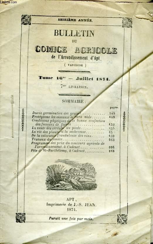 Bulletin du Comice Agricole de l'Arrondissement d'Apt (Vaucluse). TOME 16 - 7ème livraison.