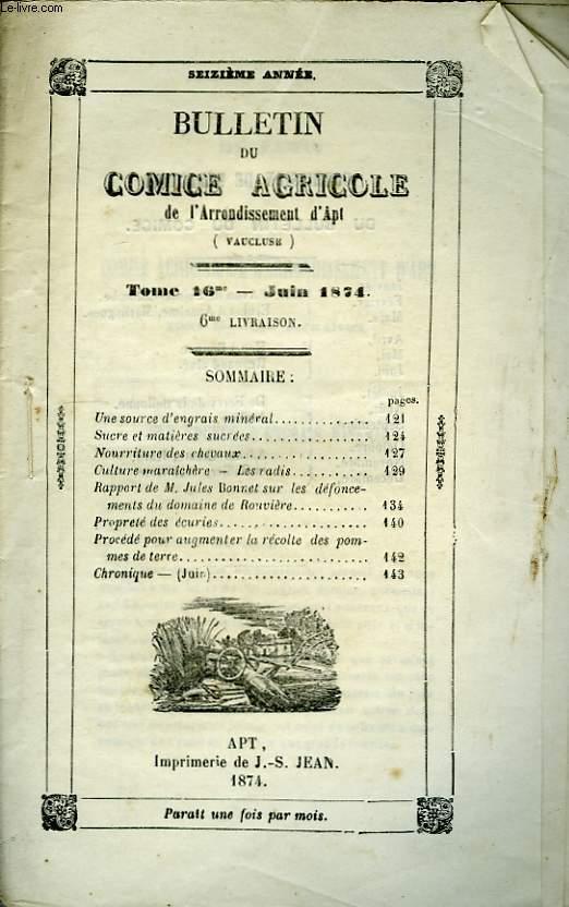Bulletin du Comice Agricole de l'Arrondissement d'Apt (Vaucluse). TOME 16 - 6ème  livraison.