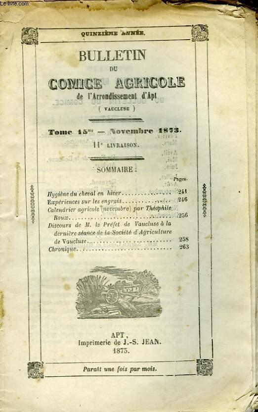 Bulletin du Comice Agricole de l'Arrondissement d'Apt (Vaucluse). TOME 15 - 11ème livraison.