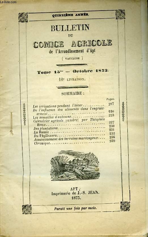 Bulletin du Comice Agricole de l'Arrondissement d'Apt (Vaucluse). TOME 15 - 10ème livraison.