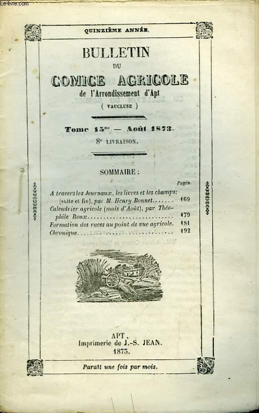 Bulletin du Comice Agricole de l'Arrondissement d'Apt (Vaucluse). TOME 15  - 8ème livraison.