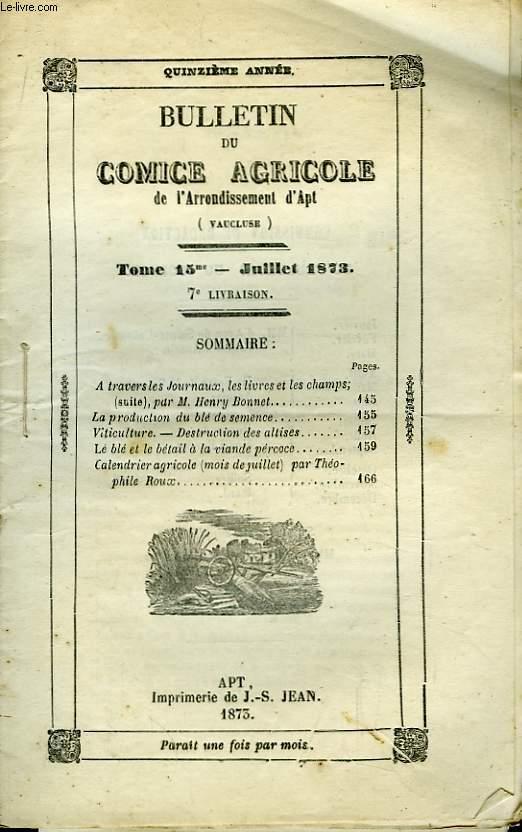 Bulletin du Comice Agricole de l'Arrondissement d'Apt (Vaucluse). TOME 15 - 7ème  livraison.