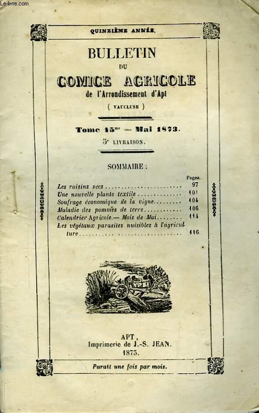 Bulletin du Comice Agricole de l'Arrondissement d'Apt (Vaucluse). TOME 15 - 5ème livraison.