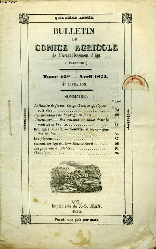 Bulletin du Comice Agricole de l'Arrondissement d'Apt (Vaucluse). TOME 15 - 4ème  livraison.