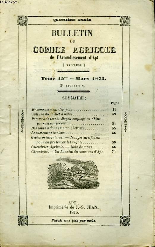 Bulletin du Comice Agricole de l'Arrondissement d'Apt (Vaucluse). TOME 15 - 3ème livraison.