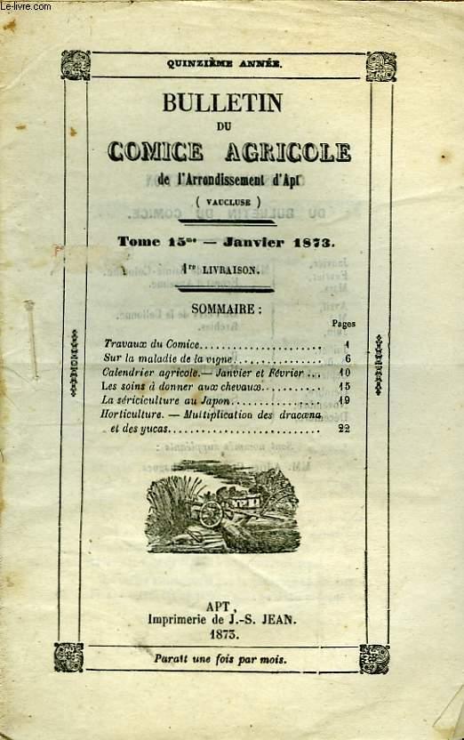 Bulletin du Comice Agricole de l'Arrondissement d'Apt (Vaucluse). TOME 15  - 1ère  livraison.