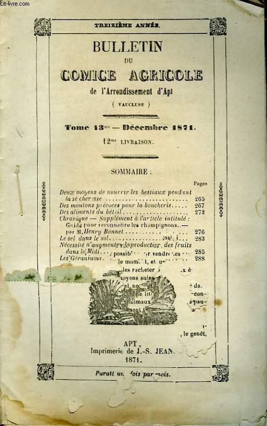 Bulletin du Comice Agricole de l'Arrondissement d'Apt (Vaucluse). TOME 13 - 12ème livraison.