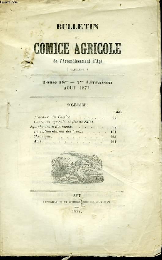 Bulletin du Comice Agricole de l'Arrondissement d'Apt (Vaucluse). TOME 18 - 8ème livraison.