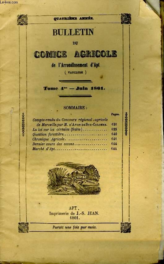 Bulletin du Comice Agricole de l'Arrondissement d'Apt (Vaucluse). TOME 4 - 6ème livraison.
