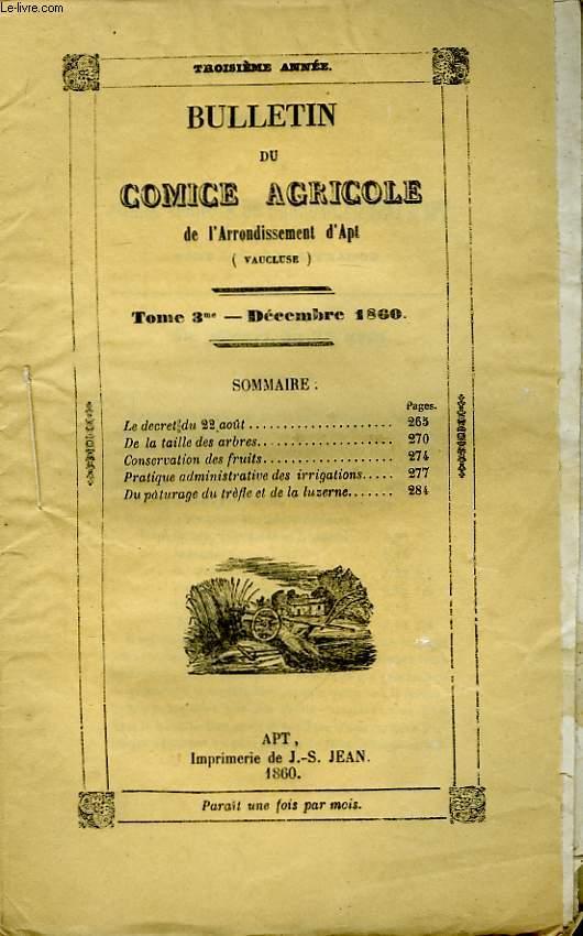 Bulletin du Comice Agricole de l'Arrondissement d'Apt (Vaucluse). TOME 3 - 12ème livraison.