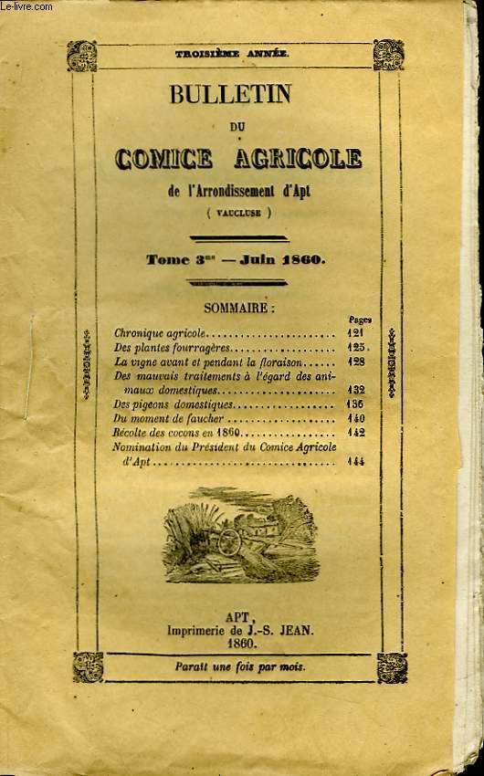 Bulletin du Comice Agricole de l'Arrondissement d'Apt (Vaucluse). TOME 3 - 6ème livraison.