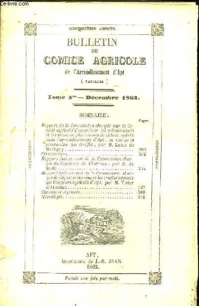 Bulletin du Comice Agricole de l'Arrondissement d'Apt (Vaucluse). TOME  5 - 12ème livraison.