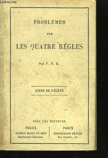 Problèmes sur les Quatres Règles. Livre de l'Elève.