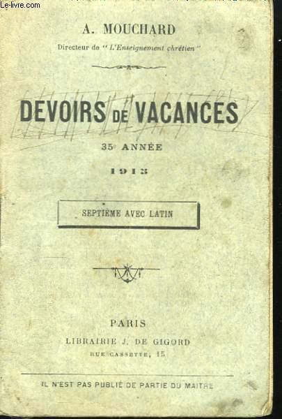 Devoirs de Vacances. 35ème année, 1915. Septième avec Latin.