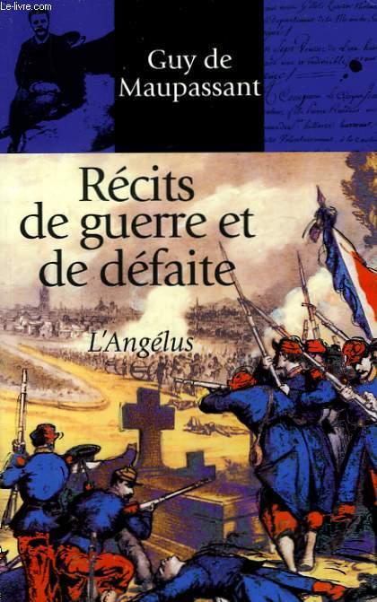Récits de guerre et de défaite, suivis de L'Angélus.