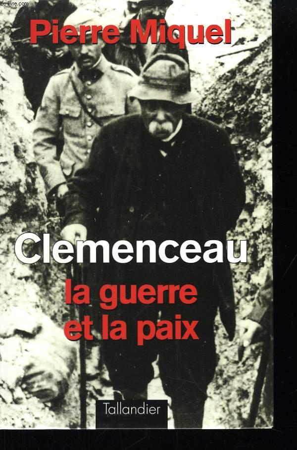 Clemenceau. La guerre et la paix.
