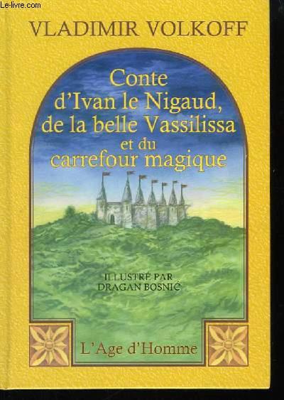 Conte d'Ivan le Nigaud de la belle Vassilissa et du carrefour magique.