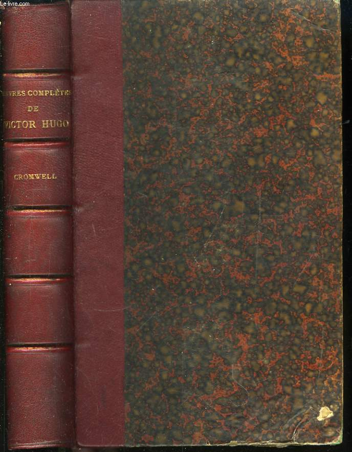 Oeuvres Complètes de V. Hugo. Drame. TOME I : Cromwell.