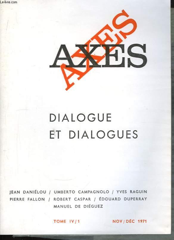 Axes. TOME IV / 1. Dialogues et dialogues.