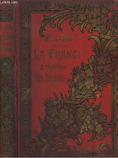 La France à travers les siècles.