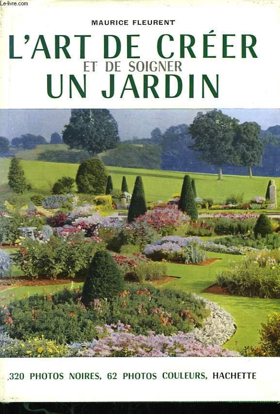 L'Art de créer et de soigner un jardin