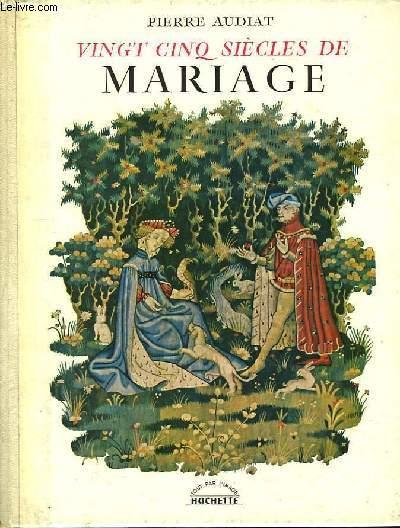 Vingt-cinq siècles de mariage.