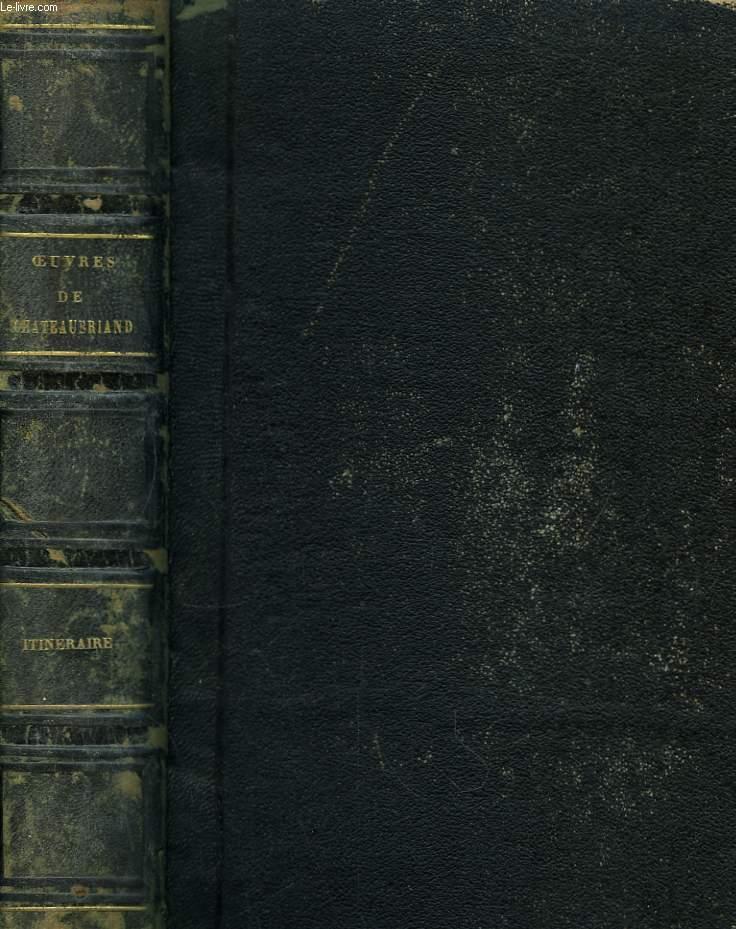 Oeuvres de Chateaubriand. Itinéraire de Paris à Jérusalem. 2 tomes en un seul volume.
