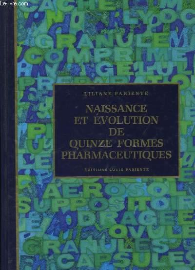 Naissance et Evolution de Quinze Formes Pharmaceutiques.