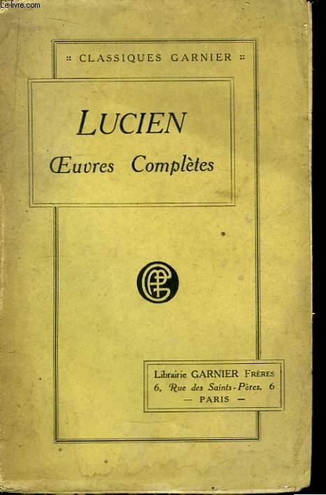 Oeuvres Complètes de Lucien De Samosate. . TOME 2nd