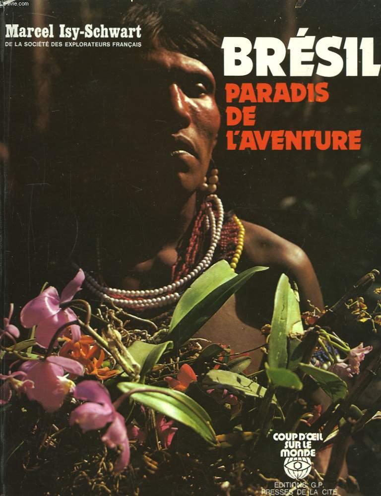 Brésil, paradis de l'aventure.