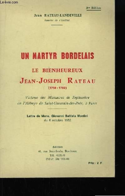 Un Martyr Bordelais. Le Bienheureux. Jean-Joseph Rateau (1758 - 1792)