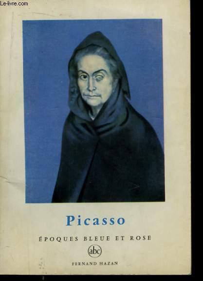 Picasso. Epoques bleue et rose