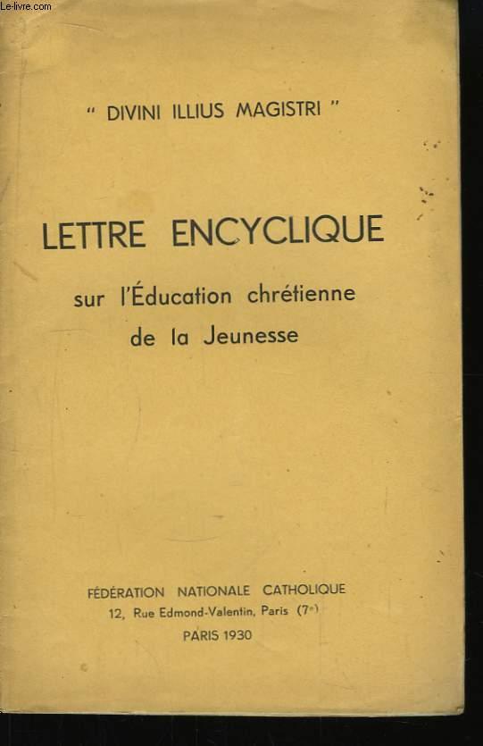 Lettre encyclique sur l'Education chrétienne de la Jeunesse.