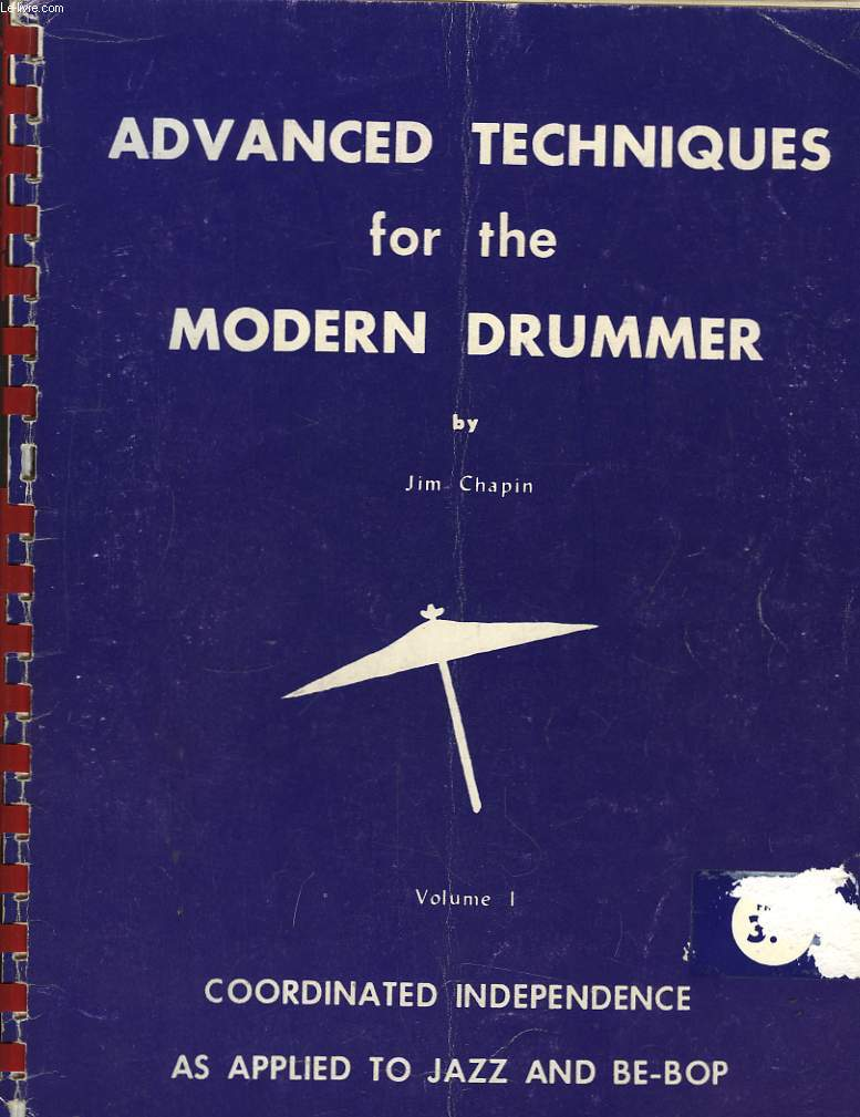 Advanced Techniques for the Moderne Drummer. Vol. 1