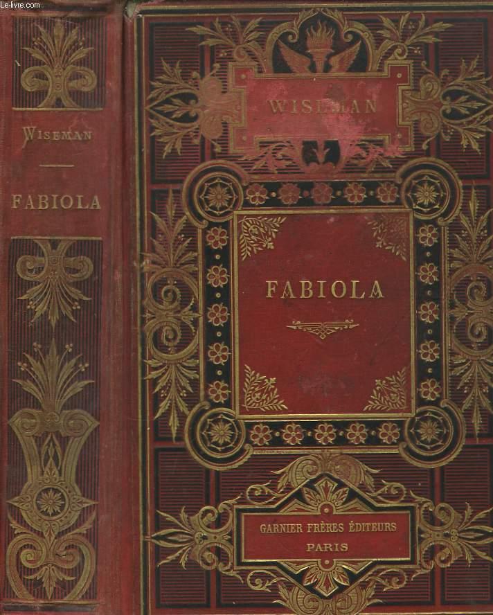 Fabiola, ou l'Eglise des Catacombes.