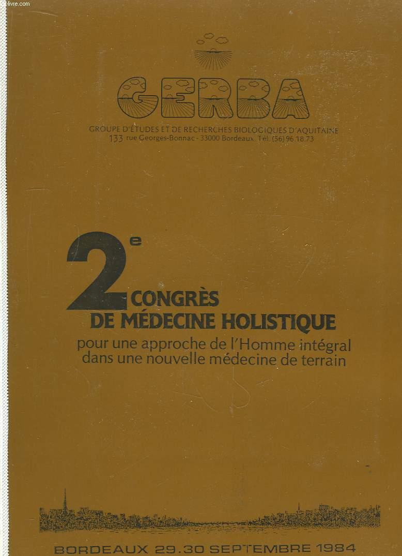 2eme Congrès de Médecine Holistique pour une approche de l'Homme intégral dans une nouvelle médecine de terrain. En 2 TOMES
