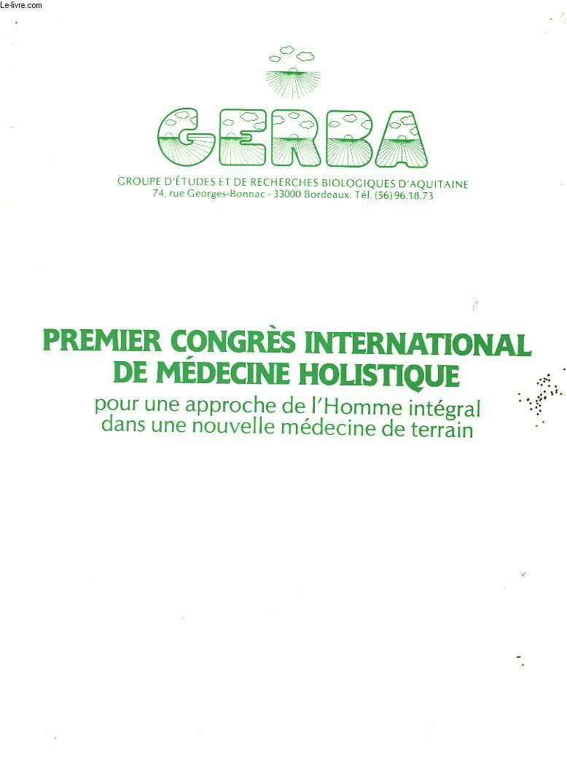 Premier Congrès International de Médecine Holistique pour une approche de l'Homme intégral dans une nouvelle médecine de terrain