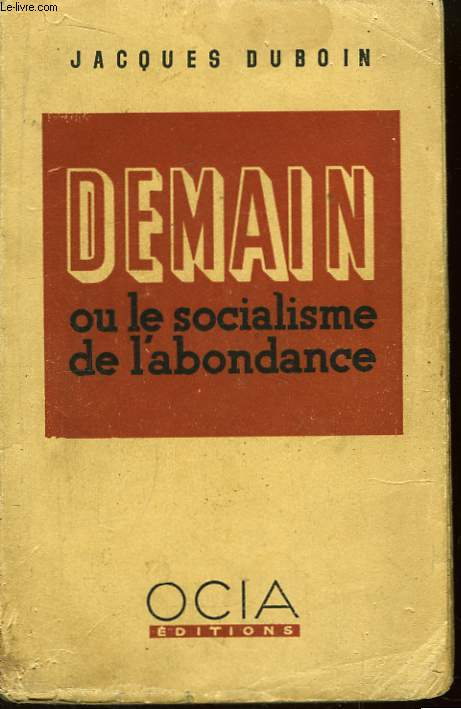Demain ou le Socialisme de l'Abondance.