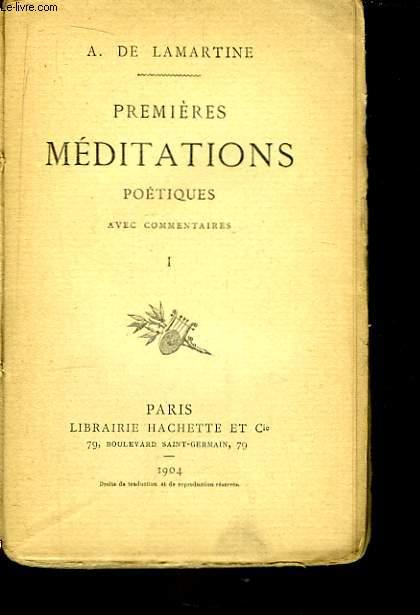 Premières Méditations Poétiques. TOME I