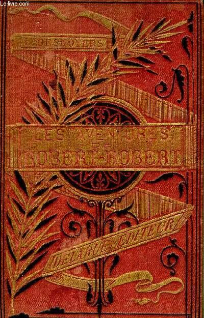 Les Aventures de Robert-Robert et de son fidèle compagnon Toussaint Lavenette.