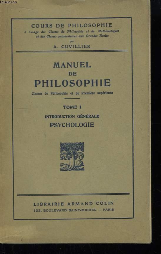 Manuel de Philosophie. TOME I : Introduction générale. Psychologie.