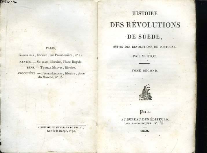 Bibliothèque des Amis des Lettres, ou Choix des meilleurs auteurs français. Histoire des Révolutions de Suède, suivie des Révolutions de Portugal. TOME 2nd