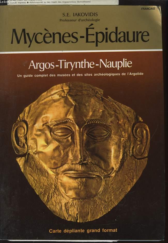 Mycènes-Epidaure. Argos - Tirynthe - Nauplie.
