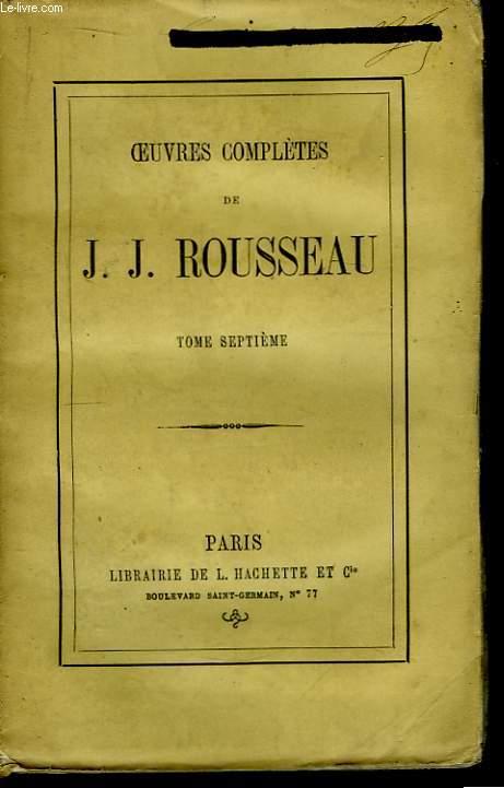 Oeuvres Complètes de J.J. Rousseau. TOME VII